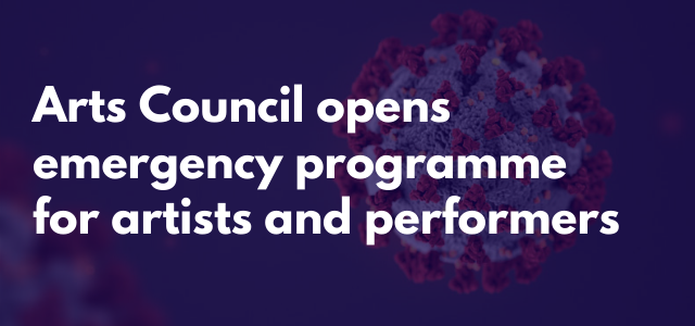 Arts Council opens emergency programme for artists and performers