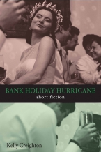 Bank Holiday Hurricane, Kelly Creighton
