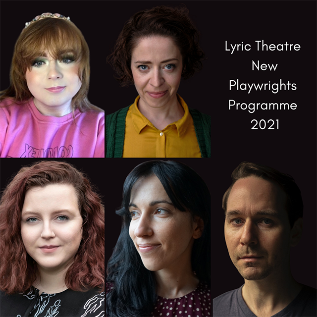 Five talented writers announced for Lyric's New Playwrights Programme. Pictured: Caitlin Magnall-Kearns, Caoimhe Farren, Rose Coogan, Paul Mallon and Eléonore Maudet.